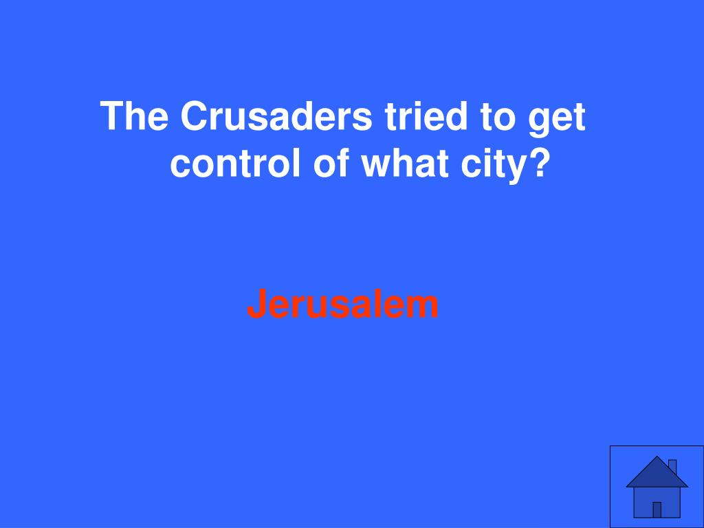 The Crusaders tried to get control of what city?