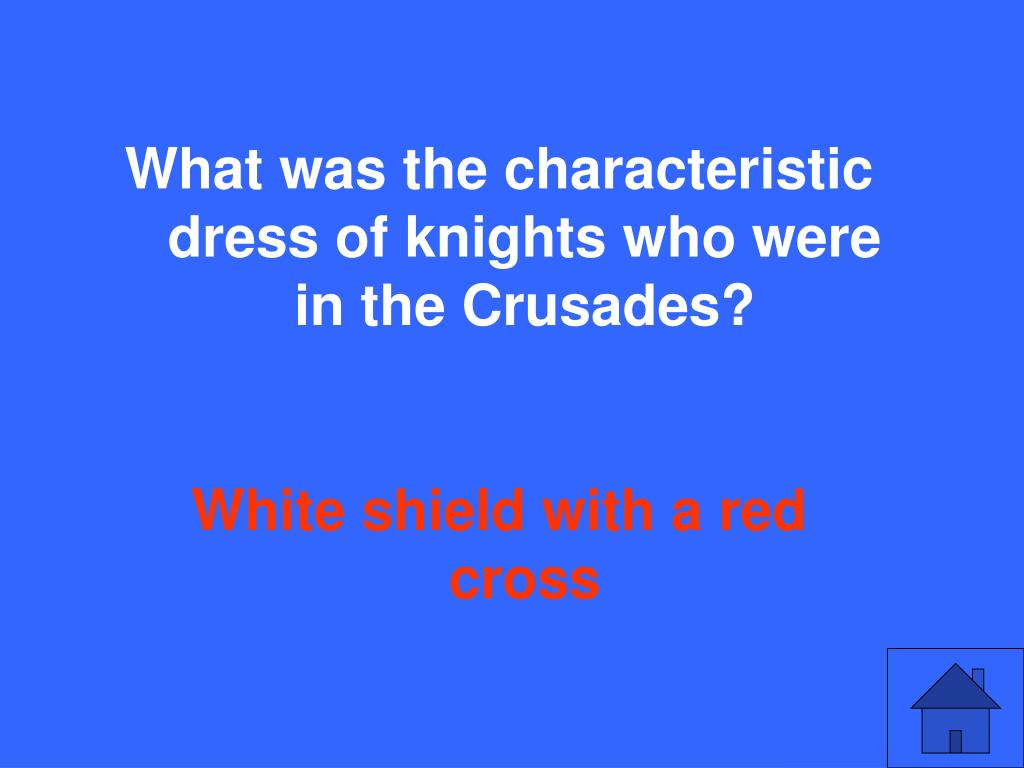 What was the characteristic dress of knights who were in the Crusades?