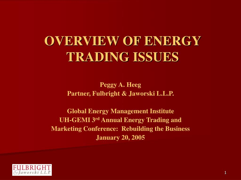OVERVIEW OF ENERGY TRADING ISSUES