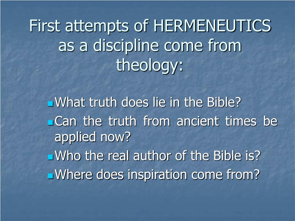 First attempts of HERMENEUTICS as a discipline come from theology