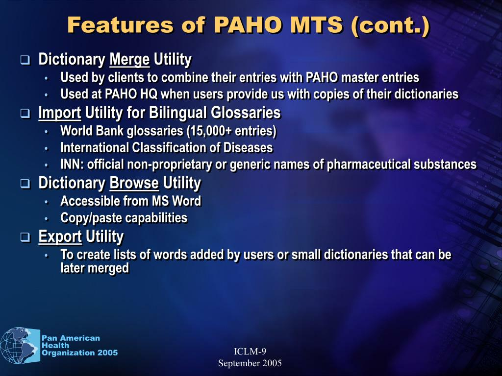 Features of PAHO MTS (cont.)