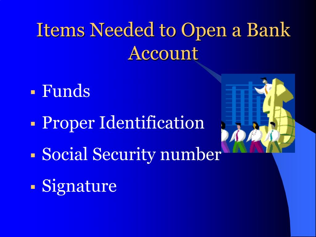 Items Needed to Open a Bank Account