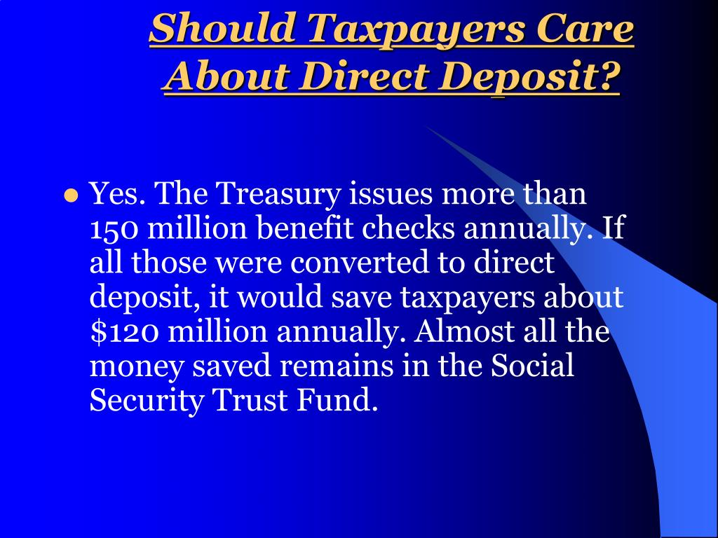 Should Taxpayers Care About Direct Deposit?