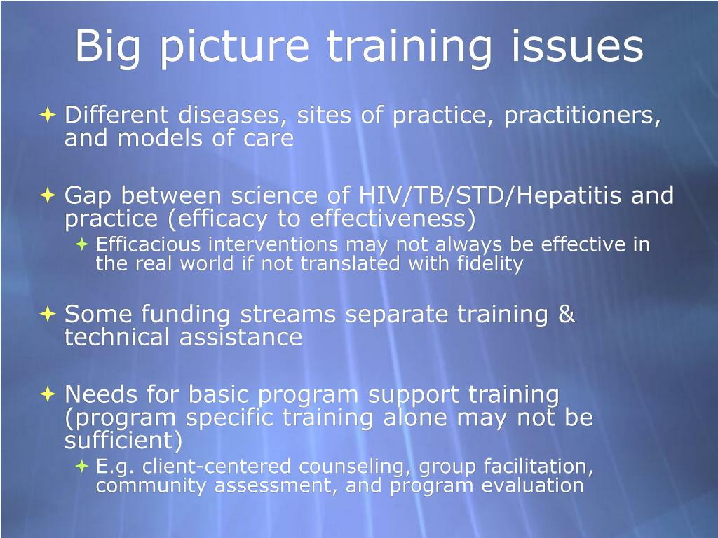 Big picture training issues