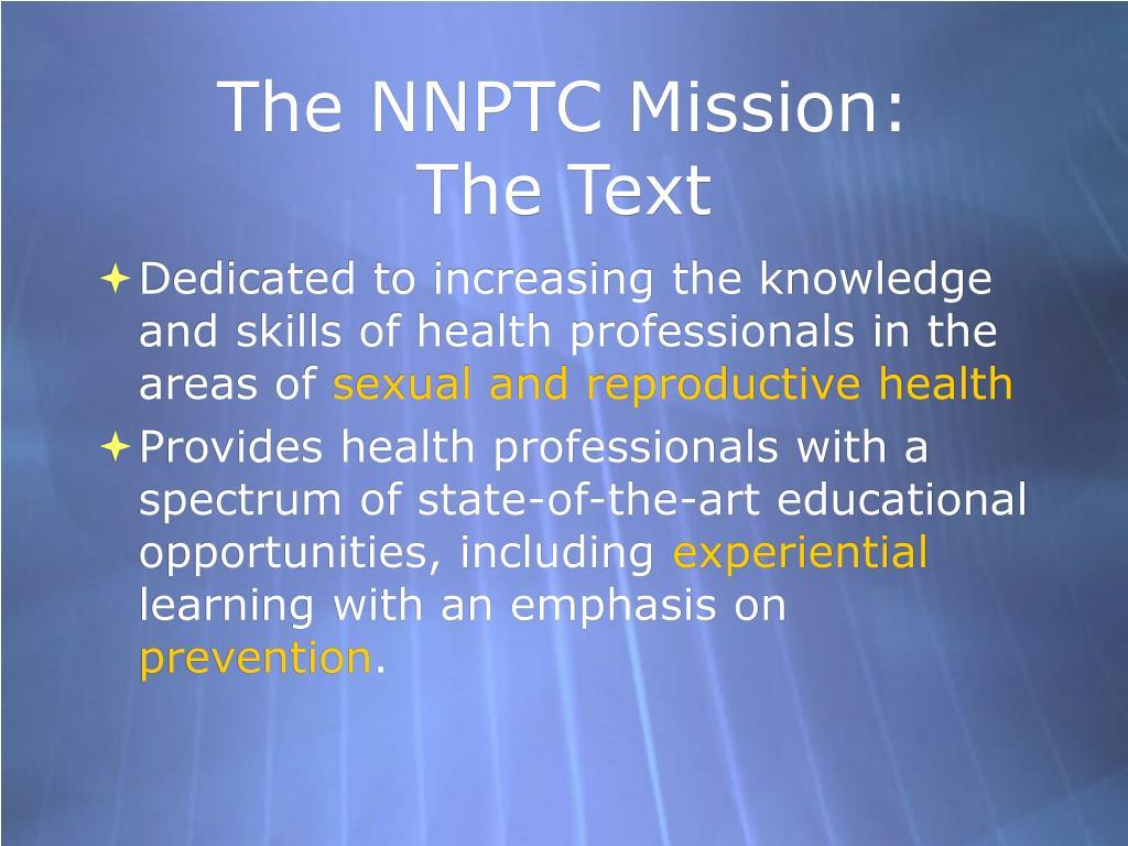 The NNPTC Mission: