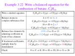 example 3 22 write a balanced equation for the combustion of butane c 4 h 10