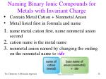 naming binary ionic compounds for metals with invariant charge