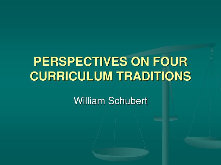 perspectives on four curriculum traditions n.