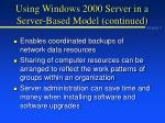 using windows 2000 server in a server based model continued