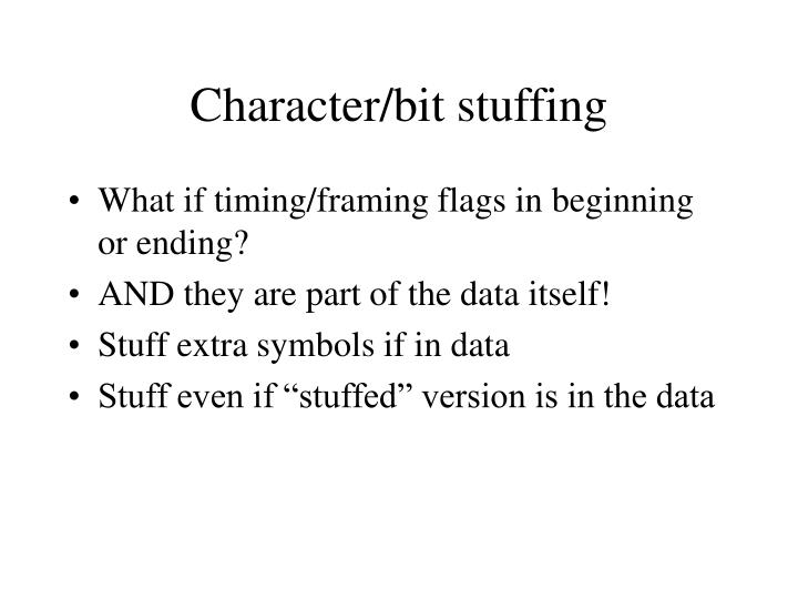 Character/bit stuffing