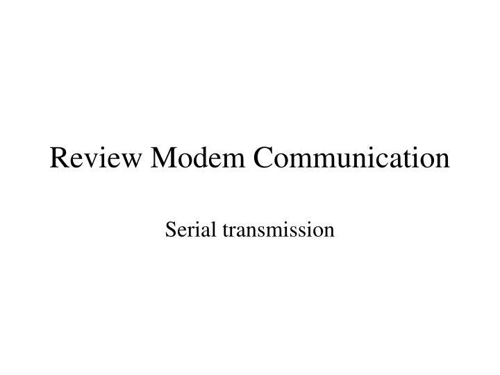 Review Modem Communication