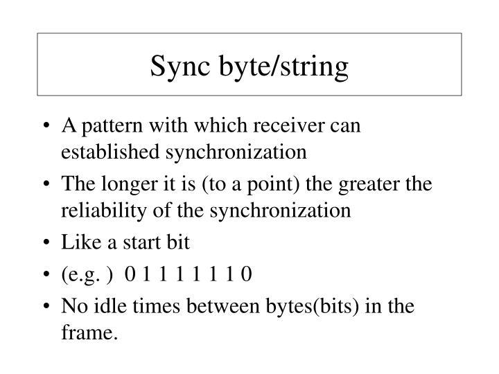 Sync byte/string