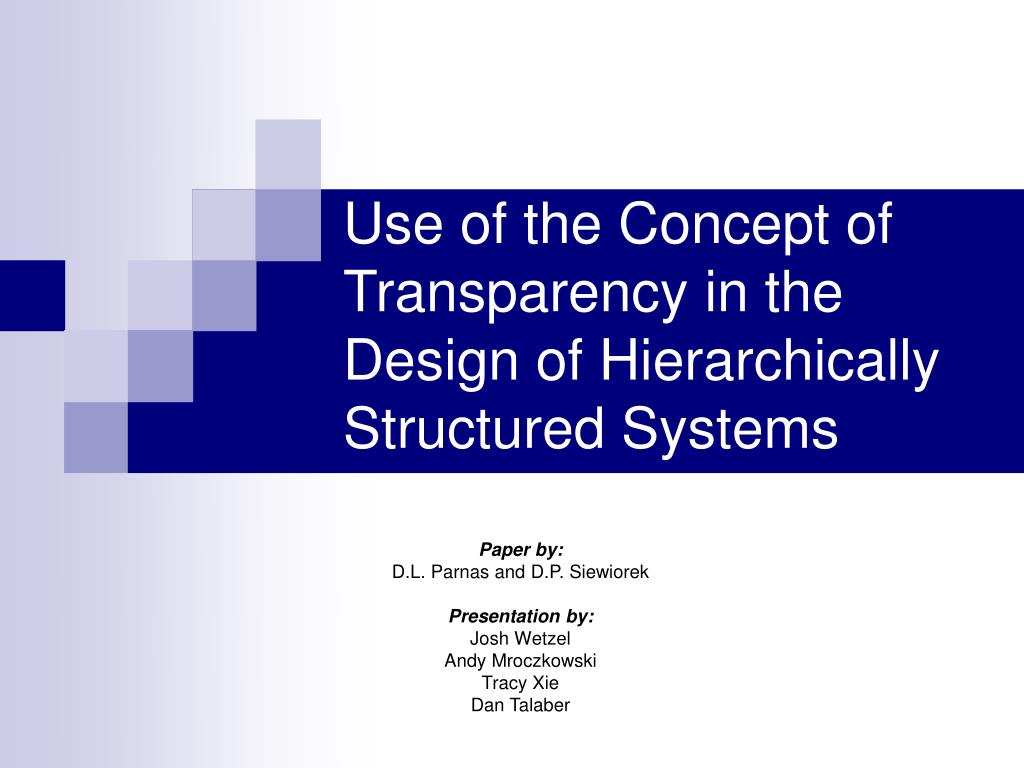 use of the concept of transparency in the design of hierarchically structured systems l.