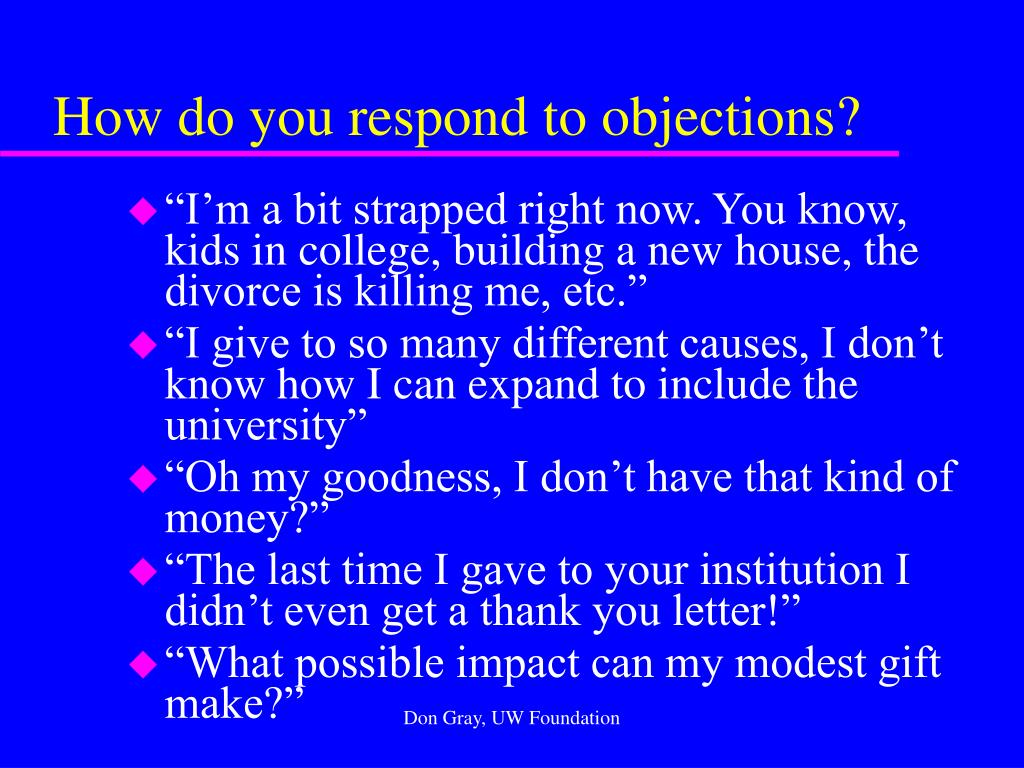How do you respond to objections?