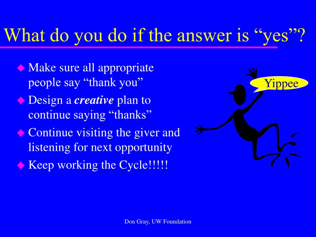 """What do you do if the answer is """"yes""""?"""