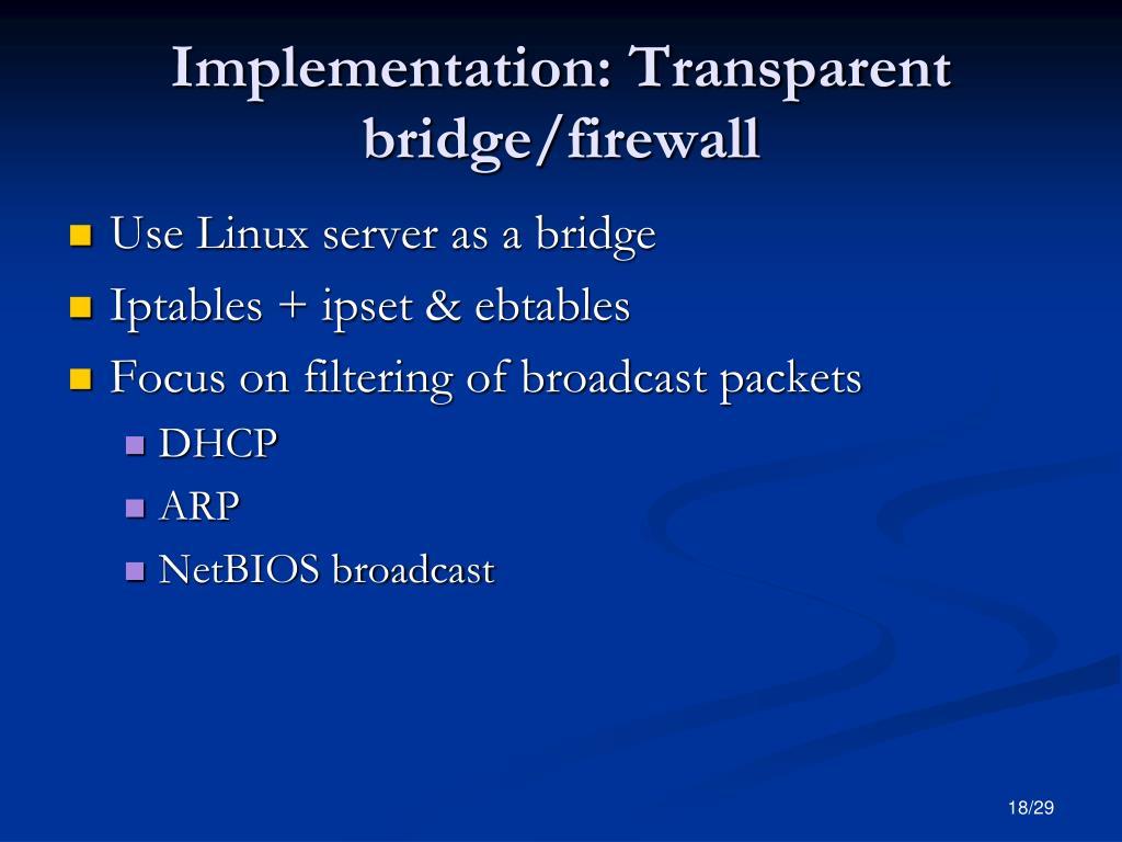 Implementation: Transparent bridge/firewall