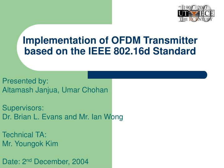 Implementation of ofdm transmitter based on the ieee 802 16d standard