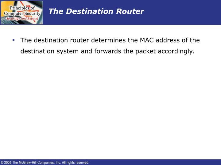 The Destination Router