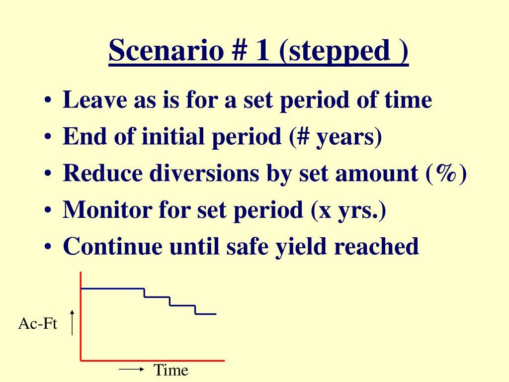 Scenario # 1 (stepped )