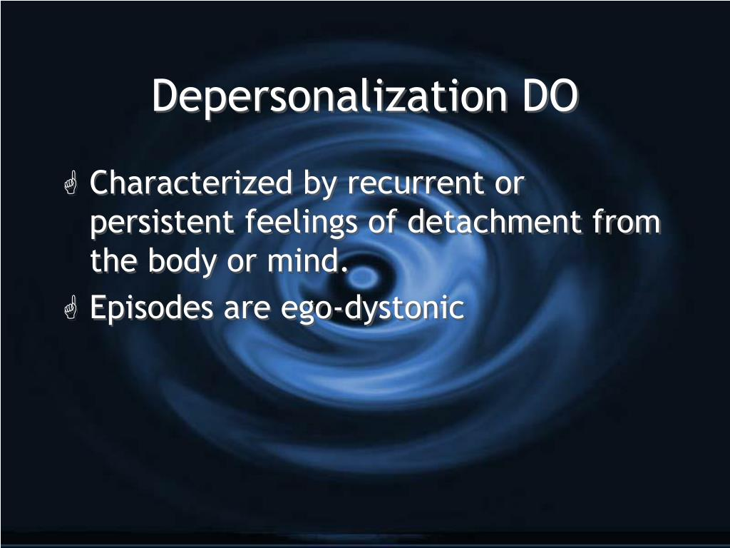 Depersonalization DO