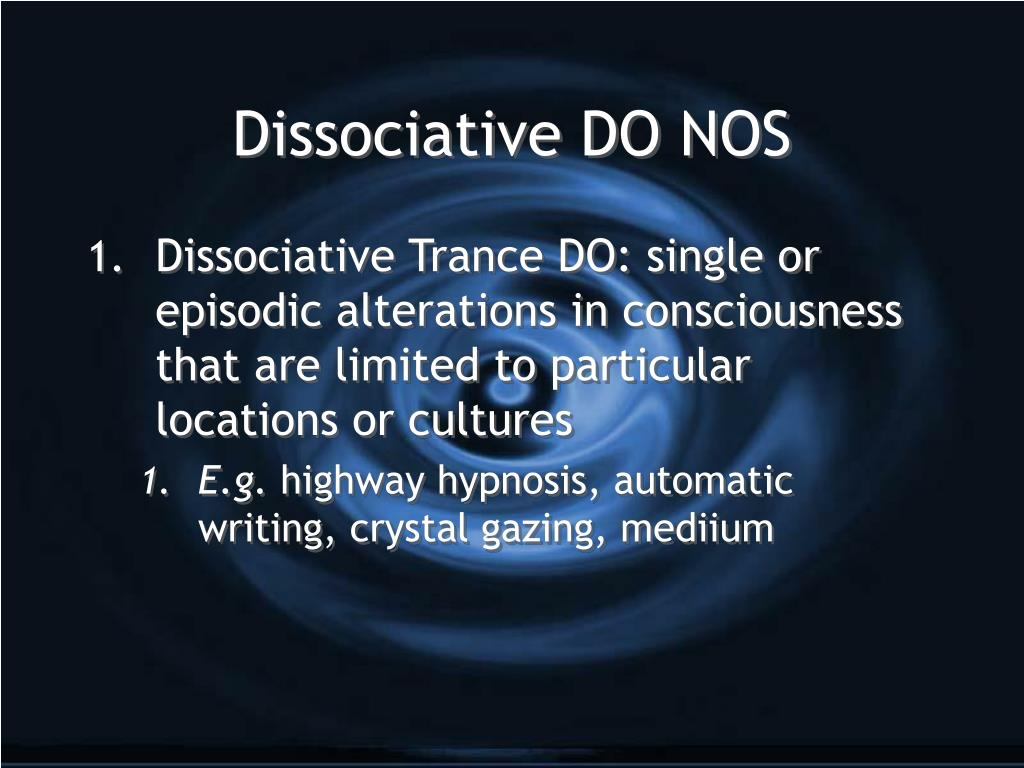 Dissociative DO NOS