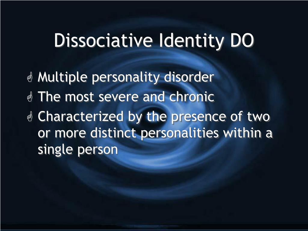 Dissociative Identity DO