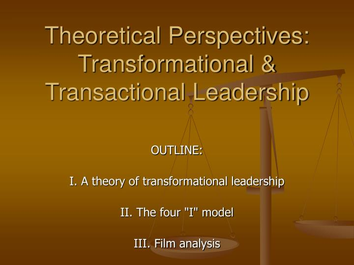 theoretical perspectives transformational transactional leadership n.