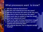 what processors want to know