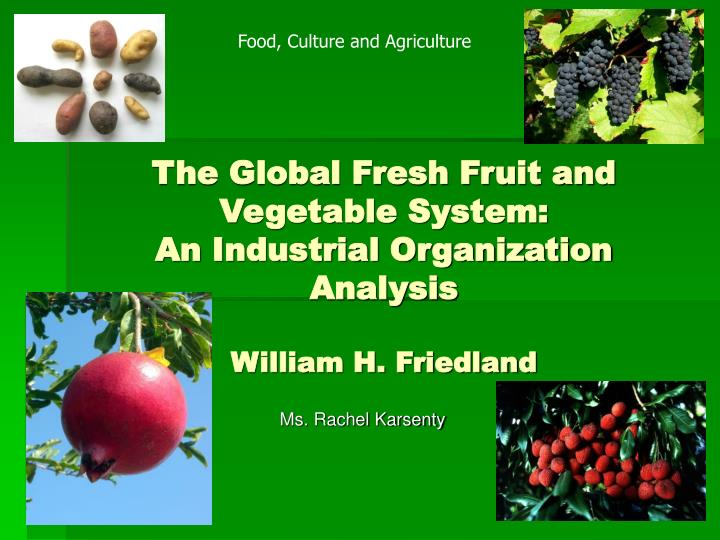 The global fresh fruit and vegetable system an industrial organization analysis william h friedland
