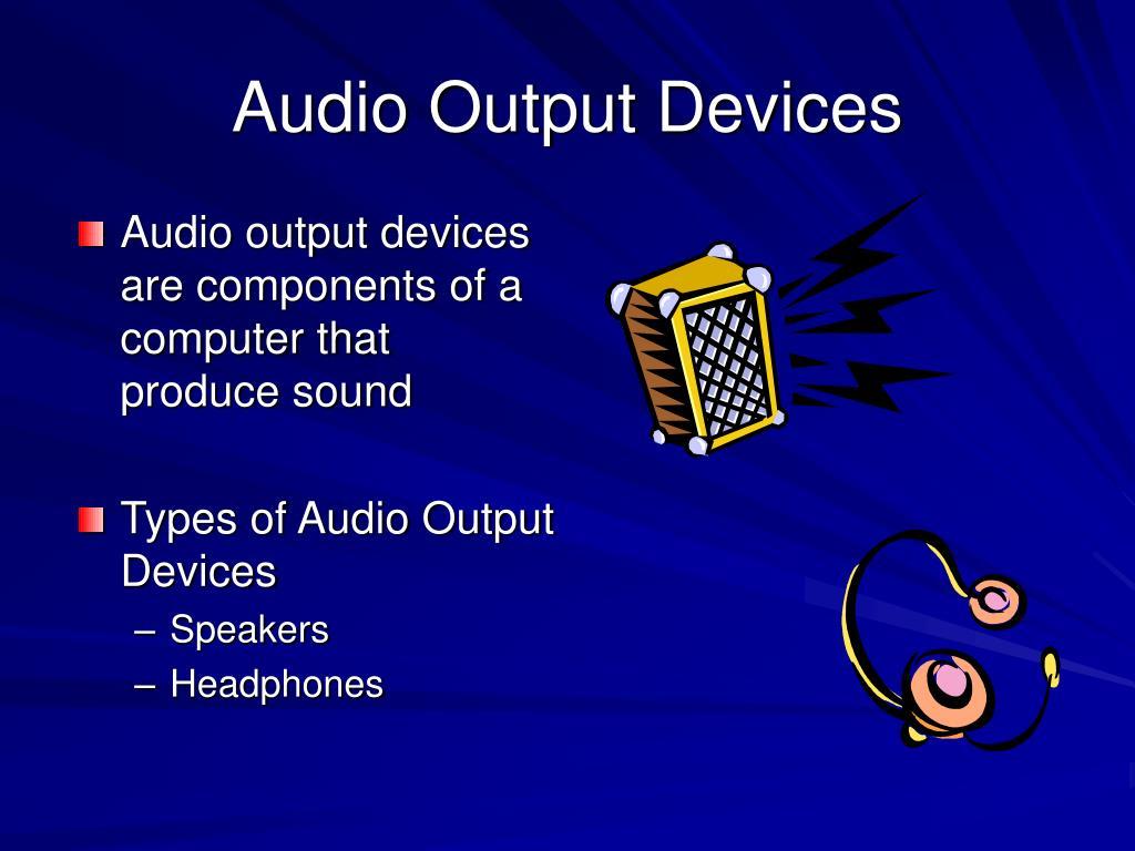 Audio Output Devices