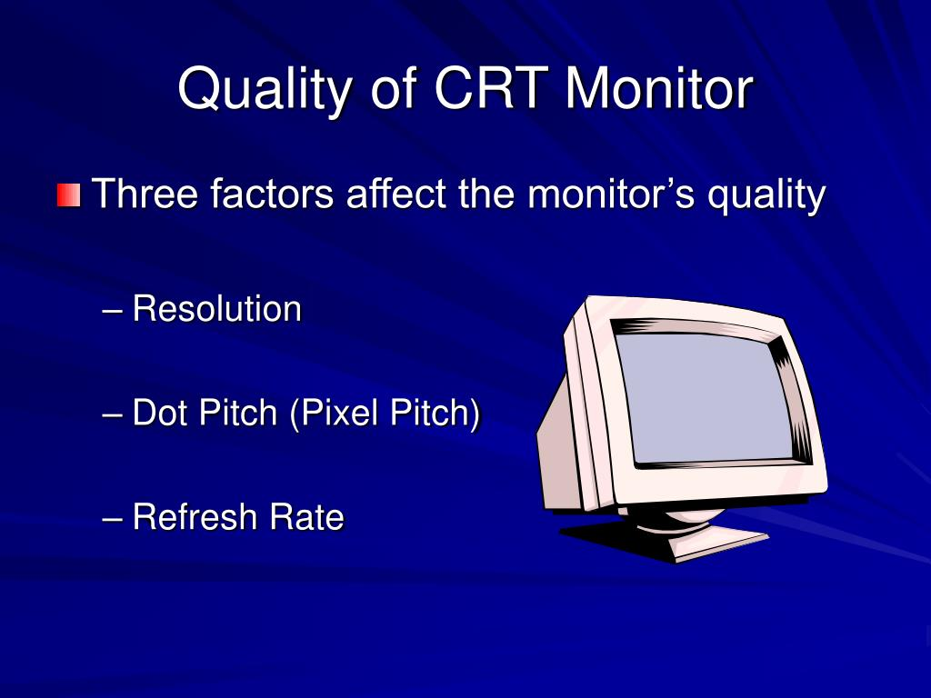 Quality of CRT Monitor