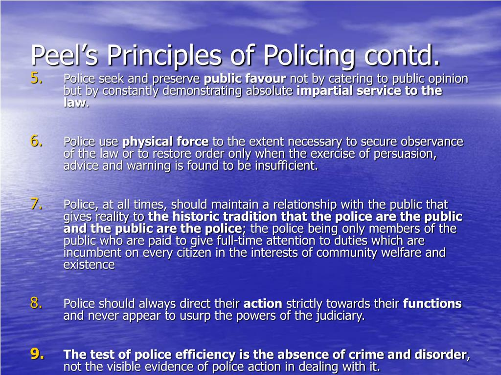 Peel's Principles of Policing contd.