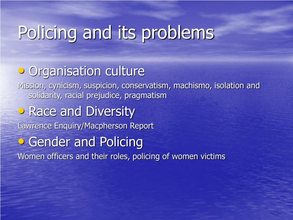 Policing and its problems