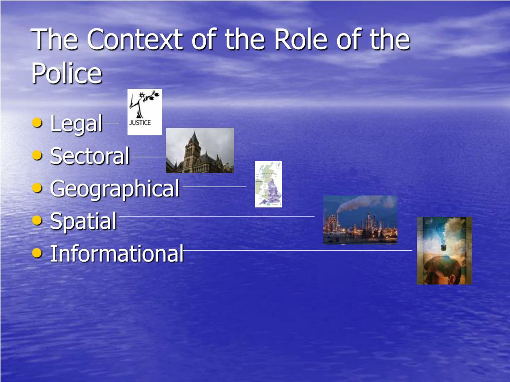 The Context of the Role of the Police