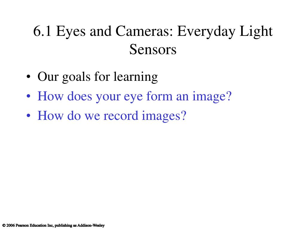 6.1 Eyes and Cameras: Everyday Light Sensors