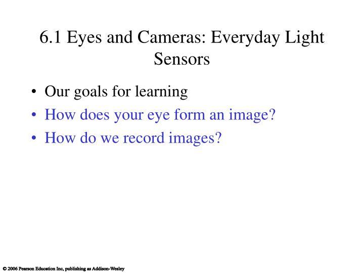 6 1 eyes and cameras everyday light sensors