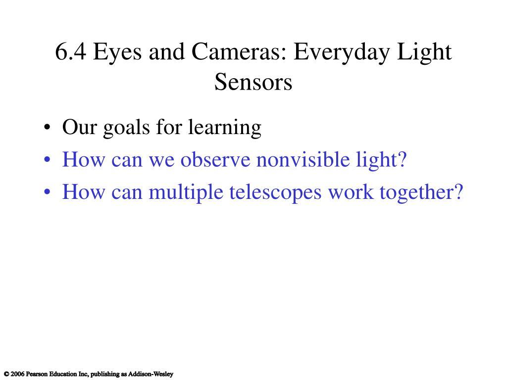 6.4 Eyes and Cameras: Everyday Light Sensors