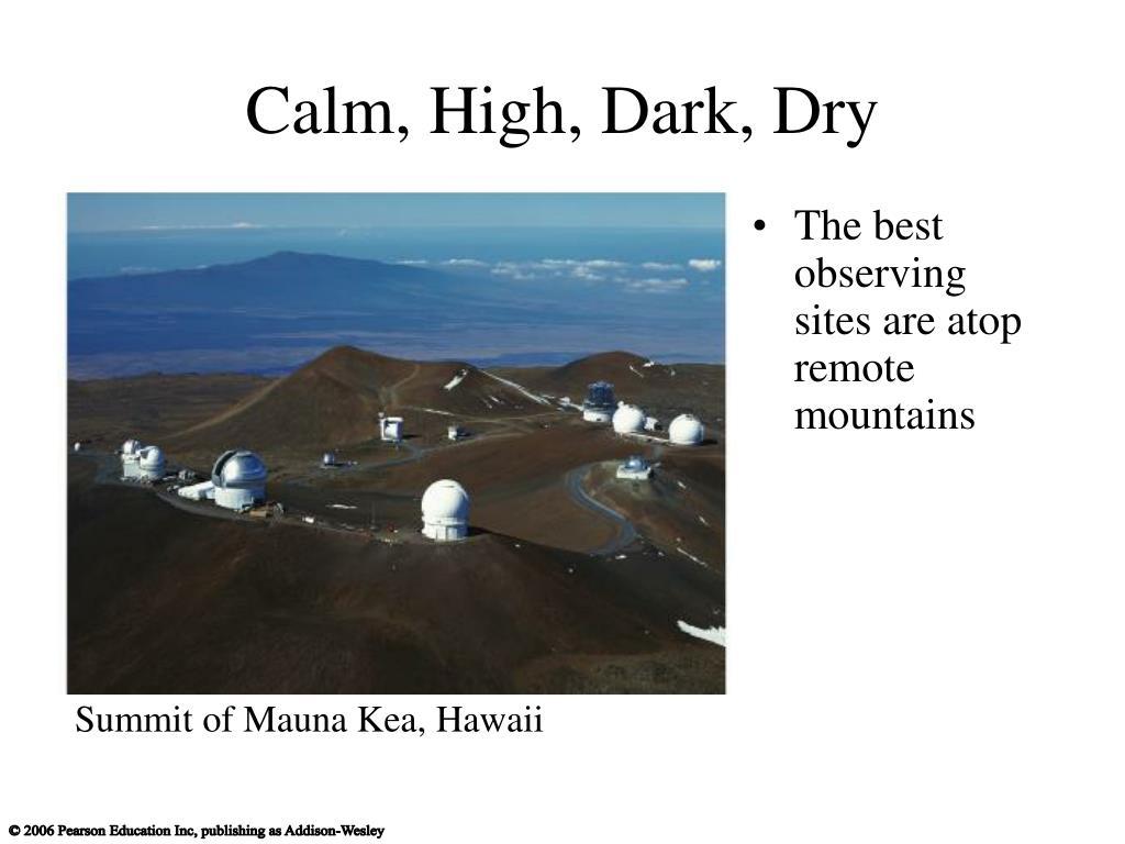 Calm, High, Dark, Dry