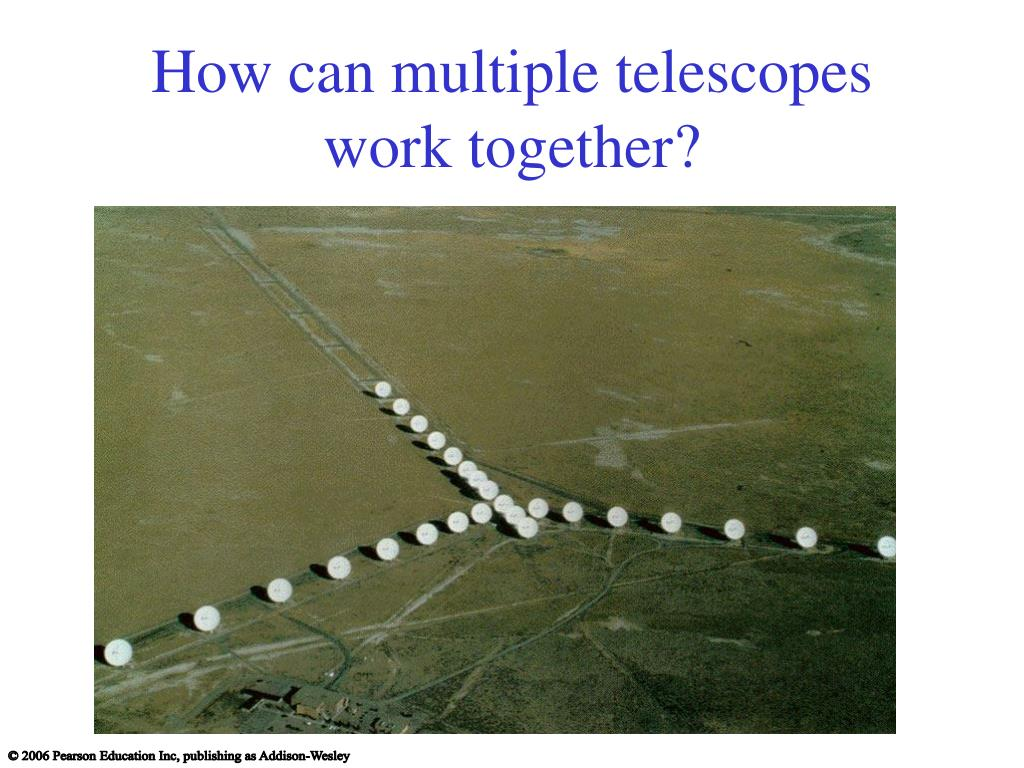 How can multiple telescopes work together?