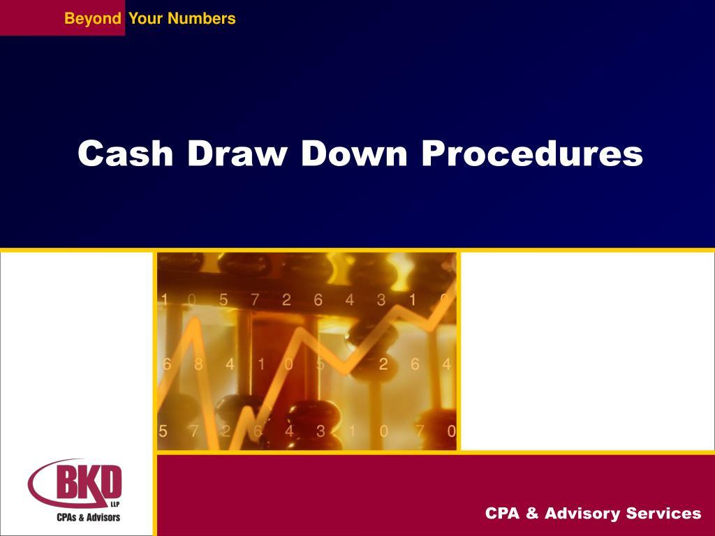 Cash Draw Down Procedures