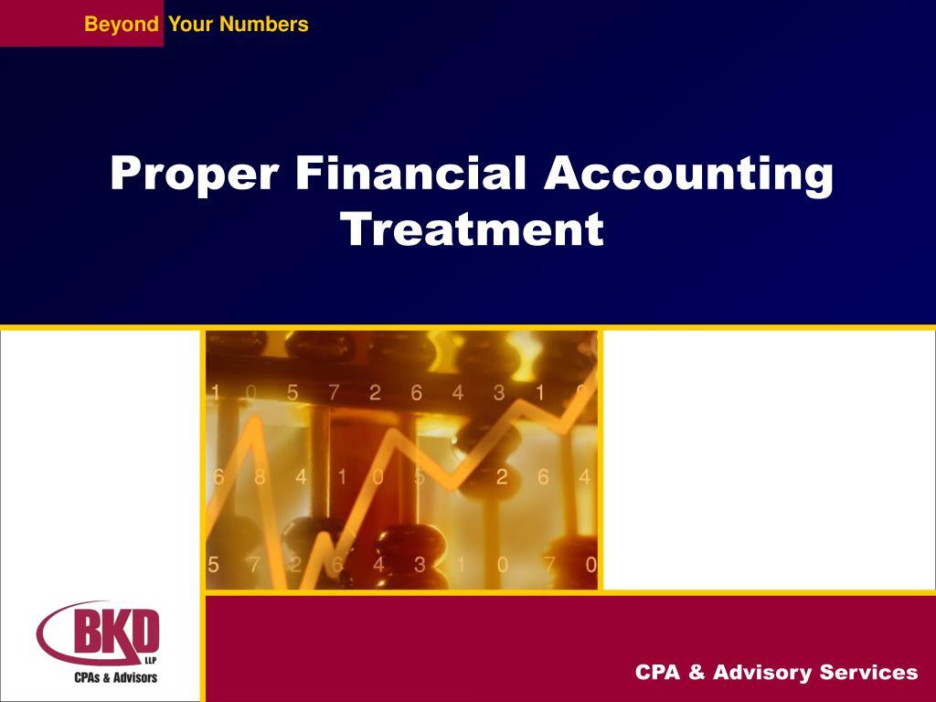Proper Financial Accounting Treatment