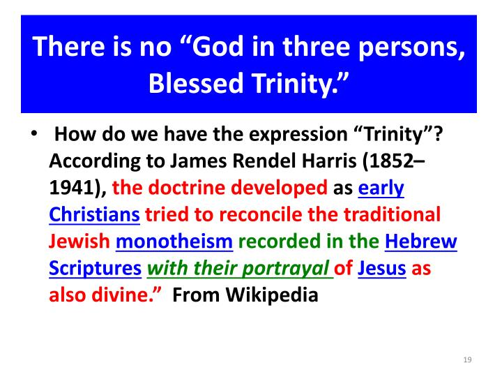 "There is no ""God in three persons, Blessed Trinity."""