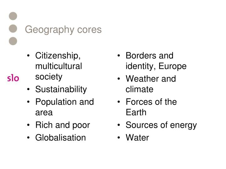 Geography cores