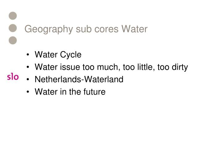 Geography sub cores Water