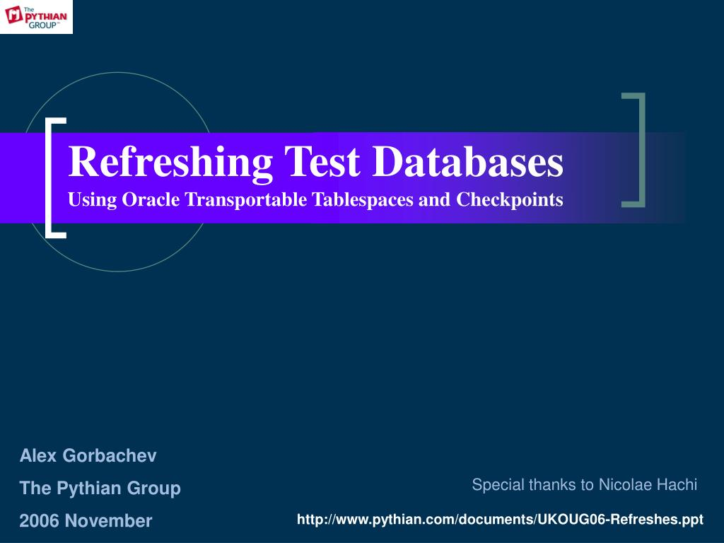 PPT - Refreshing Test Databases Using O racle Transportable