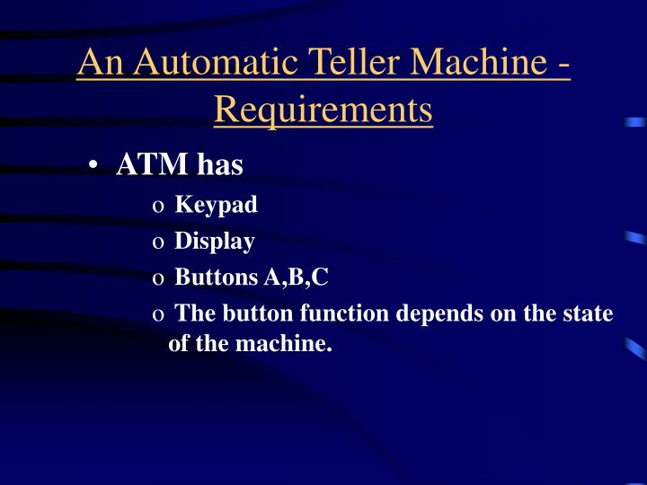 An Automatic Teller Machine - Requirements