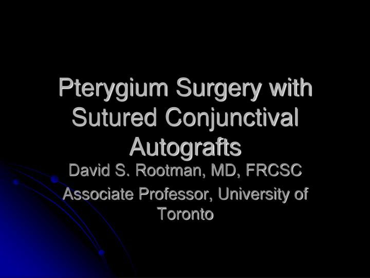 pterygium surgery with sutured conjunctival autografts n.