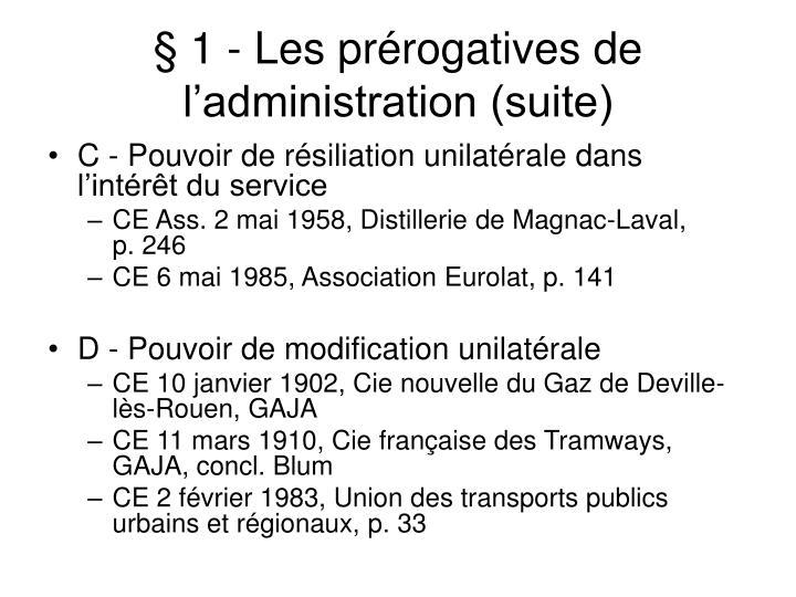 § 1 - Les prérogatives de l'administration (suite)