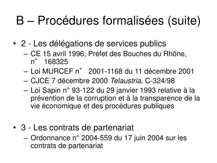 B – Procédures formalisées (suite)
