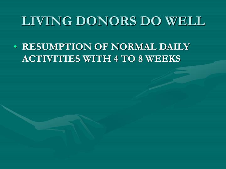 LIVING DONORS DO WELL